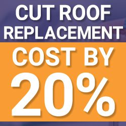 Cut Roof Replacement Cost by 20%